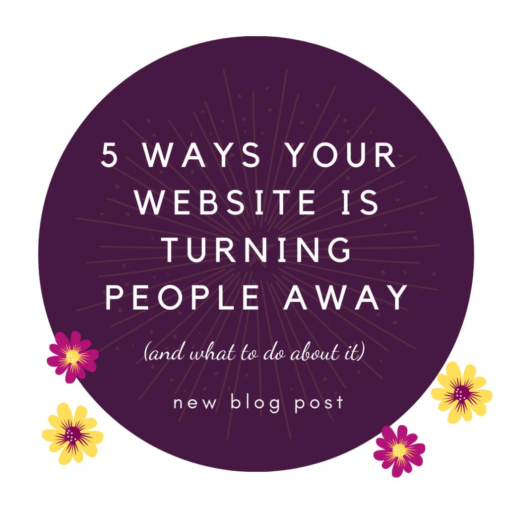 5 Ways Your Website is Turning People Away - Wednesday Genius